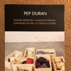 """Postales: PEP DURAN """"CONSTRUIR LOS DÍAS. ESPACIO ILUSORIO"""". POSTAL INVITACIÓN INAUGURACIÓN EXPOSICIÓN KOLDO MI. Lote 195727981"""
