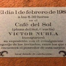 Postales: VICTOR NUBLA. TARJETA INVITACIÓN EXPOSICIÓN EN CAFÉ DEL SOL (BARCELONA) EN 1985.. Lote 195730265