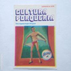 Postales: POSTAL - CULTURA PORQUERÍA- EXPOSICIÓ AL CCCB - BARCELONA 2003 - POSTCARD. Lote 212487592