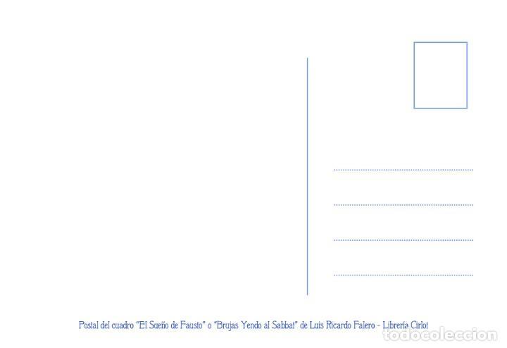 Postales: Postal del cuadro El Sueño de Fausto o Brujas Yendo al Sabbat de Luis Ricardo Falero. Tema: Pintura. - Foto 2 - 264688599