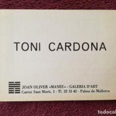 Postales: TONI CARDONA - EXPOSICION JOAN OLIVER MANEU GALERIA D'ART. Lote 248493325