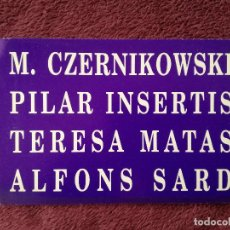 Postales: ALFONS SARD TERESA MATAS PILAR INSERTIS M. CZERNIKOWSKI - ARCO 1993 - LLUC FLUXA GALERIA D'ART. Lote 248611235