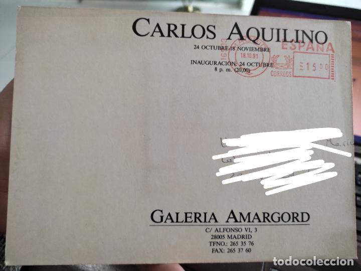 Postales: CARLOS AQUILINO TARJETON ARTE EXPOSICION 1991 INAUGURACIÓN GALERIA AMARGORD 19 X 13,5 CM - Foto 2 - 262739655