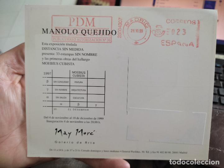 Postales: MANOLO QUEJIDO TARJETON ARTE EXPO 1999 INAUGURACIÓN GALERIA UCM 16,8 X 13,5 CM - Foto 2 - 262791620