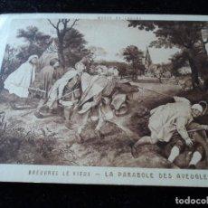 Postales: LA PARABOLE DES AVEUGLES, BREUGHEL LE VIEUX MUSEE DU LOUVRE, BRAUN & CIE.. Lote 288651178