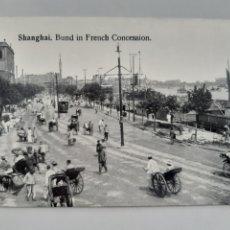 Postales: ANTIGUA TARJETA POSTAL SHANGHAI BUND IN FRENCH CONCESSION AÑOS 30 KINGSHILL TRADING COMPANY CHINA. Lote 262918675