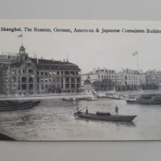 Postales: ANTIGUA TARJETA POSTAL SHANGHAI THE RUSSIAN GERMAN AMERICAN JAPAN CONSULATES AÑOS 30 KINGSHILL CHINA. Lote 262918905