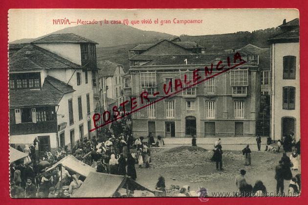 POSTAL ASTURIAS , NAVIA , MERCADO Y CASA QUE VIVIO EL GRAN CAMPOAMOR ,ORIGINAL , P82689 (Postales - España - Asturias Antigua (hasta 1.939))