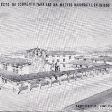 Postales: OVIEDO (ASTURIAS) - PROYECTO DE CONVENTO PARA LAS R.R.MADRES PASIONISTAS EN OVIEDO. Lote 168316712
