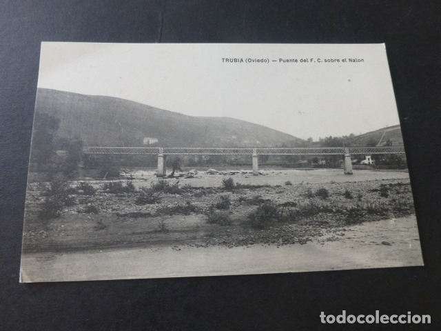 TRUBIA ASTURIAS PUENTE DE DEL FERROCARRIL SOBRE EL NALON (Postales - España - Asturias Antigua (hasta 1.939))
