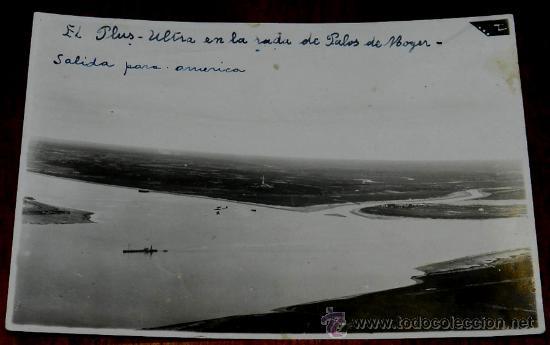 ANTIGUA FOTOGRAFIA DE EL PLUS ULTRA EN LA RADA DE PALOS DE LA FRONTERA (PALOS DE MOGUER),, SALIDA PA (Postales - Postales Temáticas - Aeroplanos, Zeppelines y Globos)
