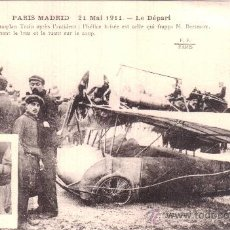 Postales: PARIS MADRID. 21 MAI 1911. LE DEPART. LE MONOPLAN TRAIN APRÈS L´ACCIDENT. AVIACIÓN. Lote 36128371