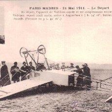 Postales: PARIS MADRID. 21 MAI 1911. LE DÉPART. AU DÉPART, L´APPAREIL DE VÉDRINES CAPOTE [...] AVIACIÓN. Lote 36128457