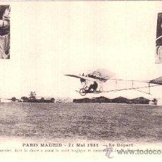 Postales: PARIS MADRID. 21 MAI 1911. LE DÉPART. TRAIN ET BONNIER, DONT LA CHUTE A CAUSÉ LA MORT [...] AVIACIÓN. Lote 36128546
