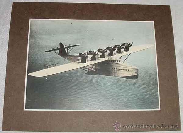 ANTIGUA FOTOGRAFIA COLOREADA DE HIDRAVION DE CASCO MONOPLANO DE ALA ALTA DORNIER DO. X - TOMADA POR (Postales - Postales Temáticas - Aeroplanos, Zeppelines y Globos)