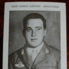 Postales: CROMO RAID AEREO ESPAÑA ARGENTINA EL CAPITAN JULIO RUIZ DE ALDA - CROMO Nº 3 . MIDE 11,5 X 8 CMS. UN. Lote 38272720