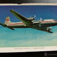 Postales: POSTAL DE AVIONES - AVION - CANADIAN PACIFIC SUPER DC 6B. Lote 45409207