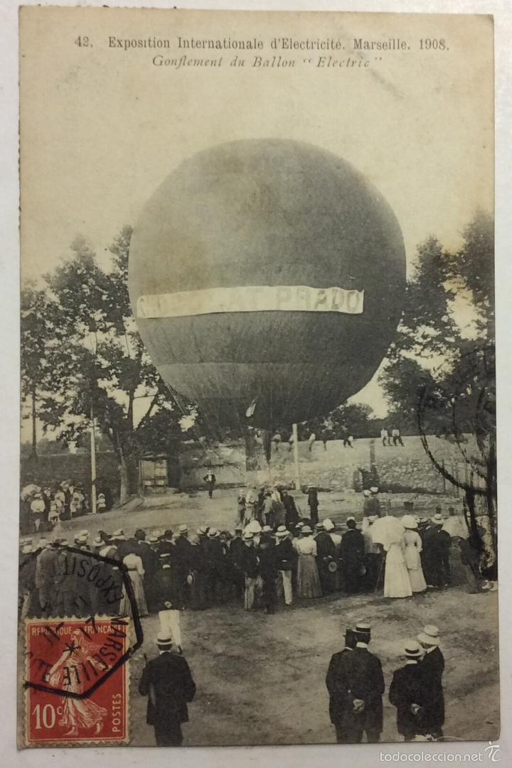 Postales: 42. EXPOSITION INTERNATIONALE DELECTRICITÉ MARSEILLE 1908. GONFLEMENT DU BALLON ELECTRIC. GLOBO. - Foto 1 - 58107697