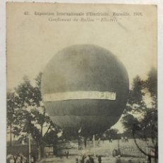 Postales: 42. EXPOSITION INTERNATIONALE D'ELECTRICITÉ MARSEILLE 1908. GONFLEMENT DU BALLON 'ELECTRIC'. GLOBO. . Lote 58107697