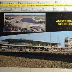 Postales: POSTAL DE AVIACIÓN AERONÁUTICA AVIONES. AEROPUERTO SCHIPHOL DE AMSTERDAM, HOLANDA. 595. Lote 245494415