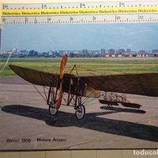 Postales: POSTAL DE AVIACIÓN AERONÁUTICA AVIONES. AVIÓN BLERIOT 1909 MOTORE ANZANI. 308. Lote 68785361