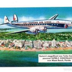 Postales: POSTAL EASTERN´S MAGNIFICENT NEW TURBO COMPOUND POWERED SUPER-C CONSTELLATION OVER MIAMI BEACH. Lote 113354927