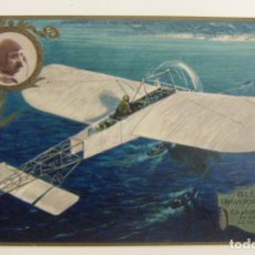Postales: ASES DE LA AVIACIÓN LA TRAVESIA DE LA MANCHA EN 1909 PAR LOUIS BLÉRIOT ORIGINAL. Lote 166360414