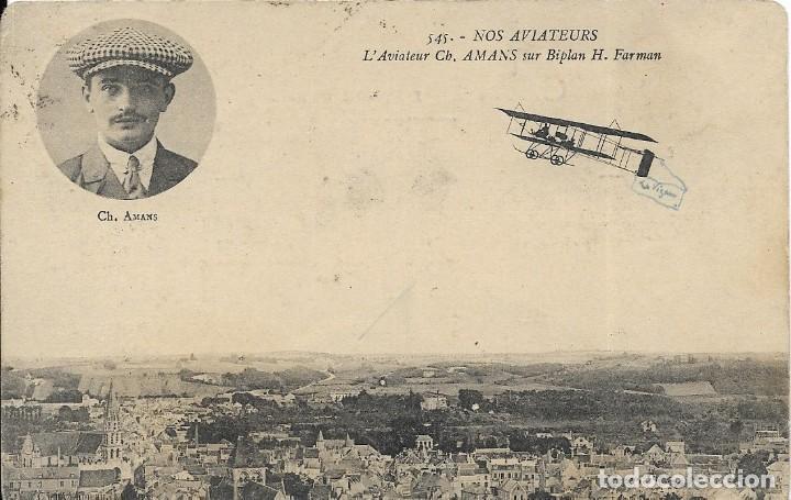 POSTAL NOS AVIATEURS. L'AVIATEUR CH. AMANS SUR BIPLAN H. FORMAN (Postales - Postales Temáticas - Aeroplanos, Zeppelines y Globos)