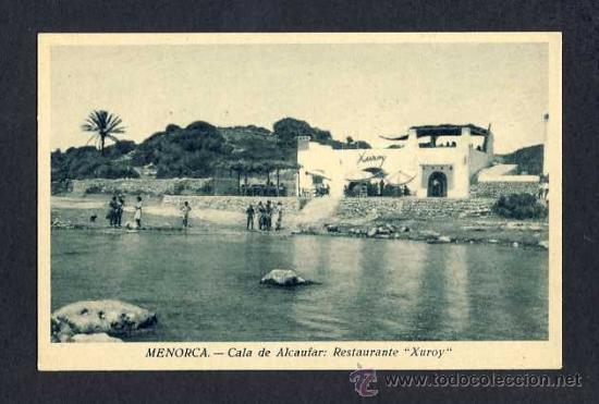 POSTAL DE MENORCA (ILLES BALEARS): CALA D' ALCAUFAR, RESTAURANT XUROY (ED.HR) (Postales - España - Baleares Antigua (hasta 1939))