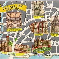 Postales: BONITA POSTAL - PALMA DE MALLORCA - PLANO DE LA CIUDAD Y MONUMENTOS MAS IMPORTANTES . Lote 24800379