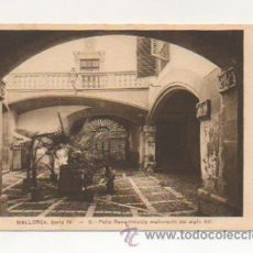Postales: MALLORCA. SERIE IV. - 2. PATIO RENACIMIENTO MALLORQUIN DEL SIGLO XVI. . Lote 21425947