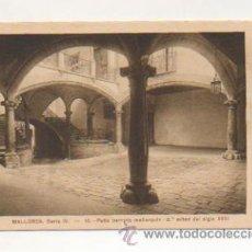 Postales: MALLORCA. SERIE IV. - 10. PATIO BARROCO MALLORQUIN - 2ª. MITAD DEL SIGLO XVIII. . Lote 21426723