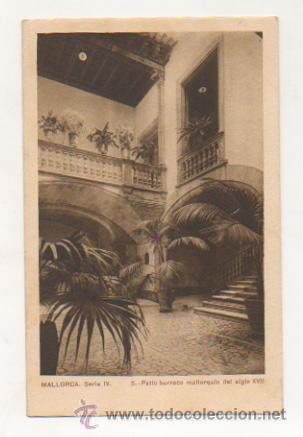 MALLORCA. SERIE IV. - 5. PATIO BARROCO MALLORQUIN DEL SIGLO XVII. (Postales - España - Baleares Antigua (hasta 1939))