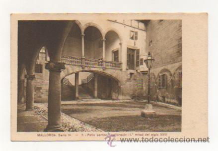 MALLORCA. SERIE IV. - 7. PATIO BARROCO MALLORQUIN - 1ª. MITAD DEL SIGLO XVIII. (Postales - España - Baleares Antigua (hasta 1939))