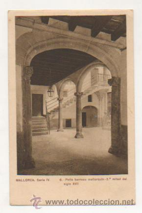 MALLORCA. SERIE IV. - 6. PATIO BARROCO MALLORQUIN - 2ª. MITAD DEL SIGLO XVII. (Postales - España - Baleares Antigua (hasta 1939))