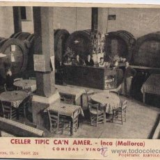 Postales: INCA (MALLORCA).- CELLER TIPIC CA´N AMER. Lote 26194177