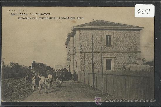 MALLORCA - LLUCHMAJOR - ESTACION DEL FERROCARRIL . LLEGADA DEL TREN - (8651) (Postales - España - Baleares Antigua (hasta 1939))