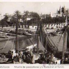 Postales: PALMA DE MALLORCA Nº 46 MUELLE DE PESCADORES Y LA CATEDRAL AL FONDO ED. ARRIBAS SIN CIRCULAR . Lote 30651687