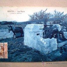 Postales: ANTIGUA POSTAL MENORCA MAHÓN. UNA NORIA. CIRCULADA.. Lote 32464689