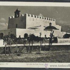 Postales: IBIZA - 32 - IGLESIA DE SAN JORGE - FOT. VIÑETS - (11.305). Lote 33711363