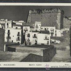 Postales: IBIZA - 35 -BARRIO TIPICO - FOT. VIÑETS - (11.332). Lote 33711741