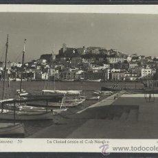 Postales: IBIZA - 50 - LA CIUDAD DESDE EL CLUB NAUTICO - FOT. VIÑETS - (11.335). Lote 33711768