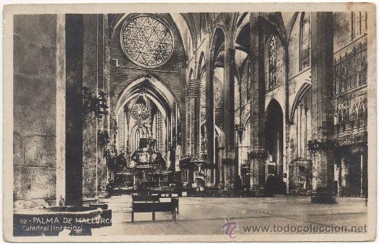 PALMA DE MALLORCA.- CATEDRAL (INTERIOR). (Postales - España - Baleares Antigua (hasta 1939))