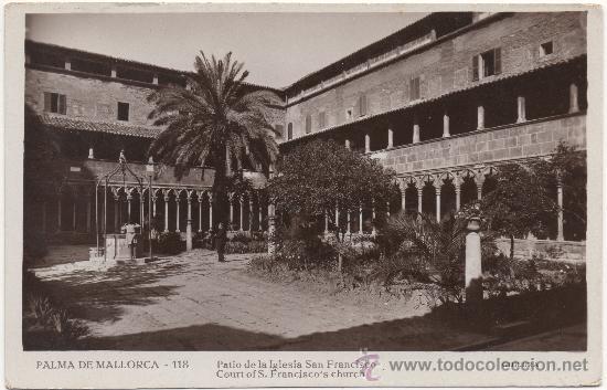 PALMA DE MALLORCA.- PATIO DE LA IGLESIA DE SAN FRANCISCO. (Postales - España - Baleares Antigua (hasta 1939))