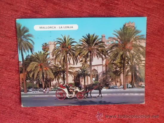 POSTAL MALLORCA LA LONJA ESCRITA CON SELLO A-241 (Postales - España - Baleares Moderna (desde 1.940))