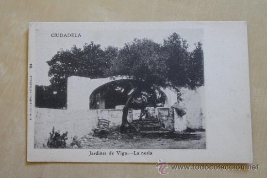 POSTAL. CIUDADELA. JARDINES DE VIGO. LA NORIA. MOLL CAMPS. (Postales - España - Baleares Antigua (hasta 1939))