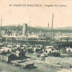 Postales: MUY BUENA POSTAL DE MALLORCA - PALMA - LLEGADA DEL CORREO -BARCO - Nº 28 . Lote 43488517