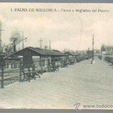 Postales: MUY BUENA POSTAL DE MALLORCA - PALMA -PASEO Y TINGLADOS DEL PUERT - BARCOS Nº 1 . Lote 43488694