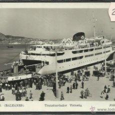 Postales: IBIZA - 116- TRANSBORDADOR VICTORIA - FOTOGRAFICA VIÑETS - (25078). Lote 45376188
