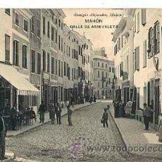 Postales: MENORCA MAHON CALLE DE ARREVALETA. ED. REMIGIO ALEJANDRE. HAUSER Y MENET. CIRCULADA. Lote 45409355